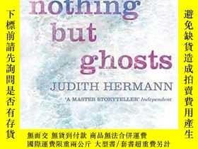 二手書博民逛書店Nothing罕見But GhostsY364153 Judith Hermann Harpercollins
