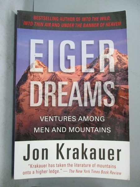 【書寶二手書T8/原文小說_ETH】Eiger Dreams: Ventures Among Men and Mountains_Krakauer, Jon