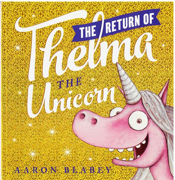 THE RETURN OF THELMA THE UNICORN《英文故事繪本外文書原文書童書故事書》作家: Aaron Blabey