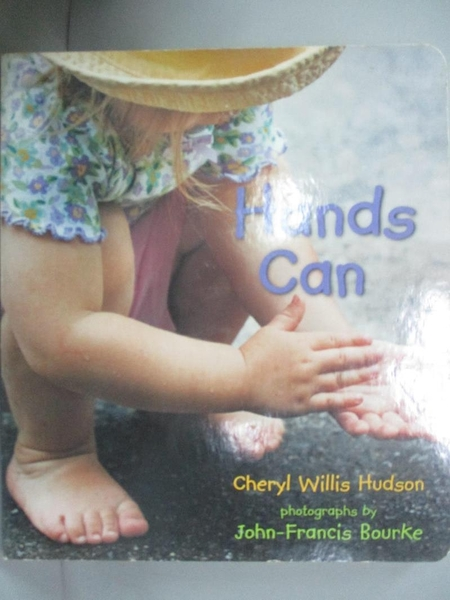 【書寶二手書T8/少年童書_GTA】Hands Can_Hudson, Cheryl Willis/ Bourke, J