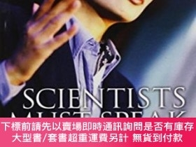 二手書博民逛書店Scientists罕見Must Speak, Second EditionY255174 D. Eric W