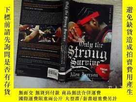 二手書博民逛書店Only罕見the Strong Survive.Y203004