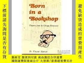 二手書博民逛書店Born罕見in a Bookshop(文森特·斯塔雷特《呱呱墜