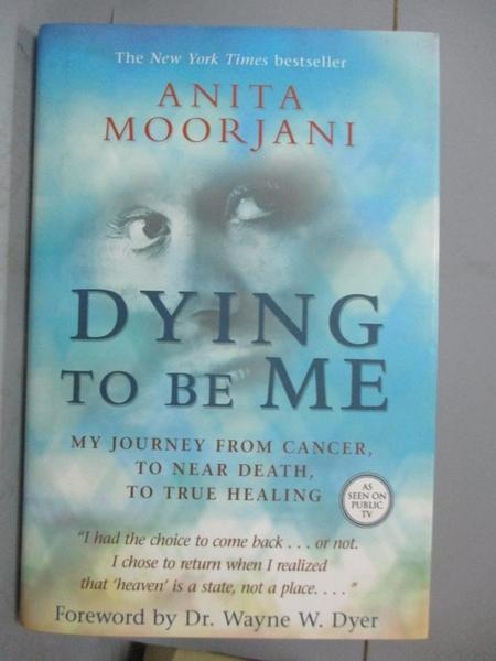 【書寶二手書T4/傳記_XEX】Dying to Be Me: My Journey from Cancer, to N