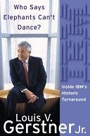 二手書博民逛書店《Who Says Elephants Can t Dance?: Inside IBM s Historic Turnaround》 R2Y ISBN:0060523794