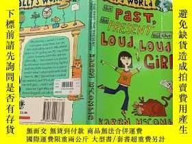 二手書博民逛書店The罕見past,the present and the loud,loud girl:過去,現在和那個大聲喧嘩