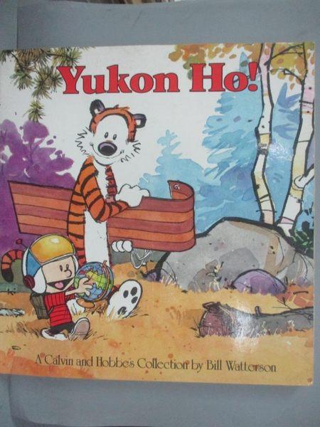 【書寶二手書T1/少年童書_ZEZ】Yukon Ho: A Calvin and Hobbes Collection_Watterson, Bill