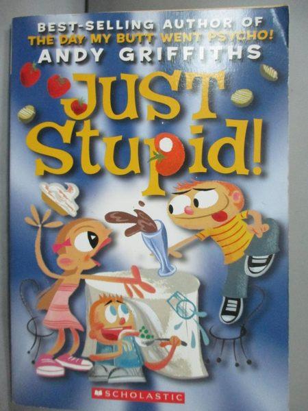 【書寶二手書T3/兒童文學_JGJ】Just Stupid!_Griffiths, Andy
