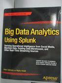 【書寶二手書T4/財經企管_ZDP】Big Data Analytics Using Splunk: Deriving