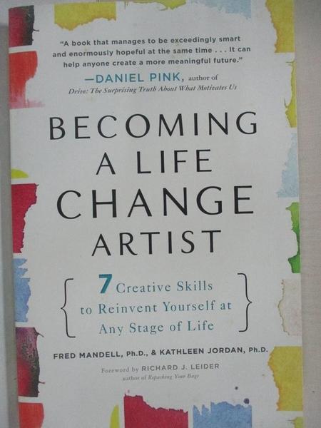 【書寶二手書T1/心理_KS9】Becoming a Life Change Artist: 7 Creative Skills to…