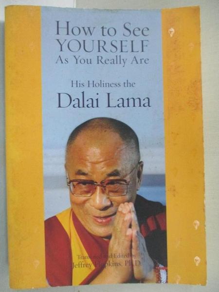 【書寶二手書T3/宗教_GG2】How to See Yourself As You Really Are_Dalai Lama, His Holiness the/