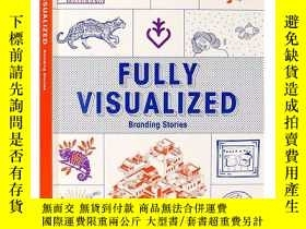二手書博民逛書店Fully罕見Visualized: Branding Stor