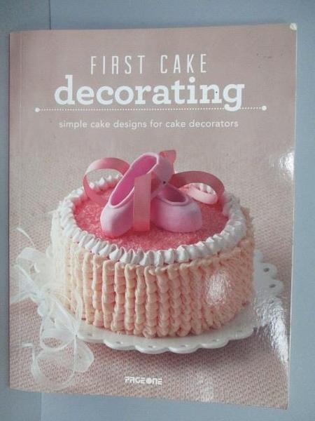 【書寶二手書T1/餐飲_PEA】First Cake Decorating