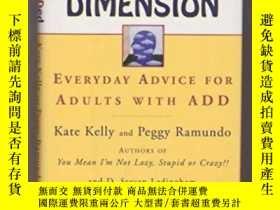 二手書博民逛書店THE罕見ADDED DIMENSION : Everyday Advice for Adults With AD