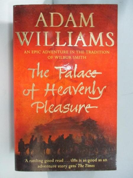 【書寶二手書T4/原文小說_ARD】The Palace of Heavenly Pleasure_Adam Williams
