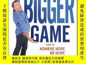 二手書博民逛書店Play罕見A Bigger Game!: Achieve More! Be More! Do More! Hav