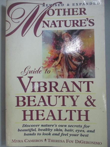 【書寶二手書T2/美容_DDN】Mother Nature s Guide to Vibrant Beauty and Health_Myra Cameron