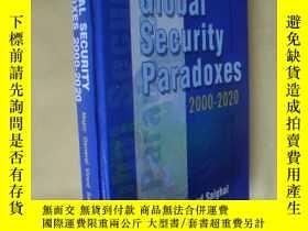 二手書博民逛書店英文原版罕見Global Security Paradoxes 2000-2002Y7215 Maj. Gen