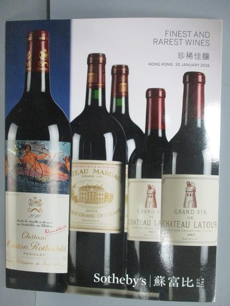 【書寶二手書T8/收藏_PAN】蘇富比_Finest and Rarest Wines_2016/1/30