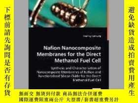 二手書博民逛書店Nafion罕見Nanocomposite Membranes for the Direct Methanol F