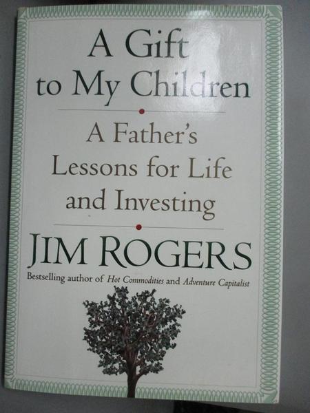【書寶二手書T5/傳記_OAA】A Gift to My Children: A Father's Lessons fo