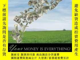 二手書博民逛書店Your罕見Money Is Everything: Earn It Grow It Protect ItY3