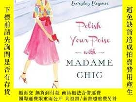 二手書博民逛書店Polish罕見Your Poise With Madame ChicY256260 Jennifer L.
