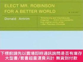 二手書博民逛書店Elect罕見Mr. Robinson For A Better WorldY255174 Donald An