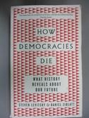 【書寶二手書T2/歷史_NSO】How democracies die : [what history reveals