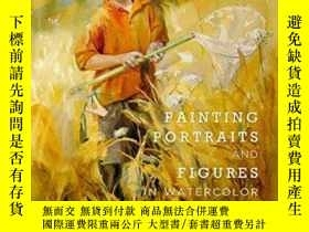 二手書博民逛書店Painting罕見Portraits And Figures In WatercolorY255562 Ma