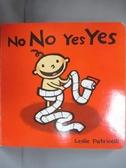 【書寶二手書T3/少年童書_LJW】No No Yes Yes_Patricelli, Leslie/ Patricelli, Leslie (ILT)