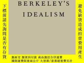 二手書博民逛書店Berkeley s罕見IdealismY364682 Georges Dicker Oxford Unive