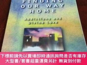 二手書博民逛書店FINDING罕見OUR WAY HOME, ADDICTIONS AND DIVINE LOVE(英文原版)