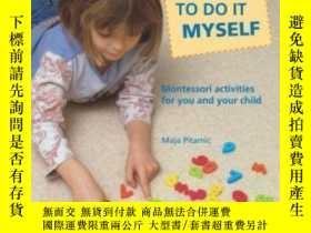 二手書博民逛書店Teach罕見Me To Do It Myself-教我自己去做Y436638 Maja Pitamic B.