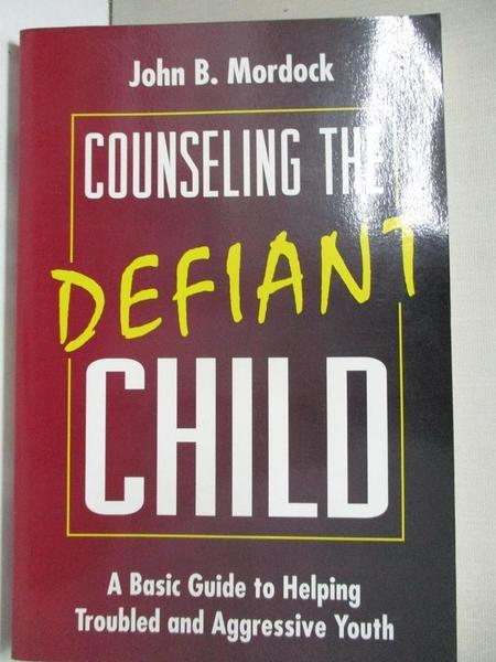 【書寶二手書T2/大學理工醫_KJG】Counseling the Defiant_John B. Mordock