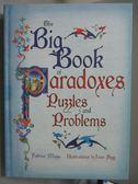 【書寶二手書T6/原文書_ZIZ】The Big Book of Paradoxes, Puzzles and Prob