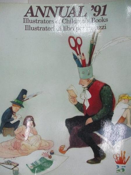 【書寶二手書T3/設計_DHA】Annual 91 Illustrators of Children s Books…