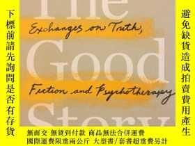 二手書博民逛書店The罕見Good Story: Exchanges on Truth, Fiction and Psycho (