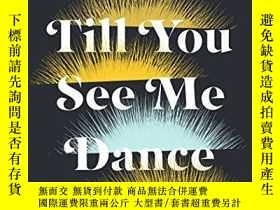 二手書博民逛書店Wait罕見Till You See Me DanceY256260 Deb Olin Unferth Gra