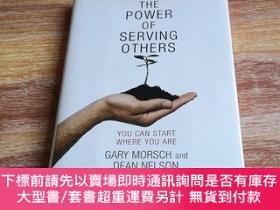 二手書博民逛書店THE罕見POWER OF SERVING OTHERS 他人的力量Y335167 MORSCH &