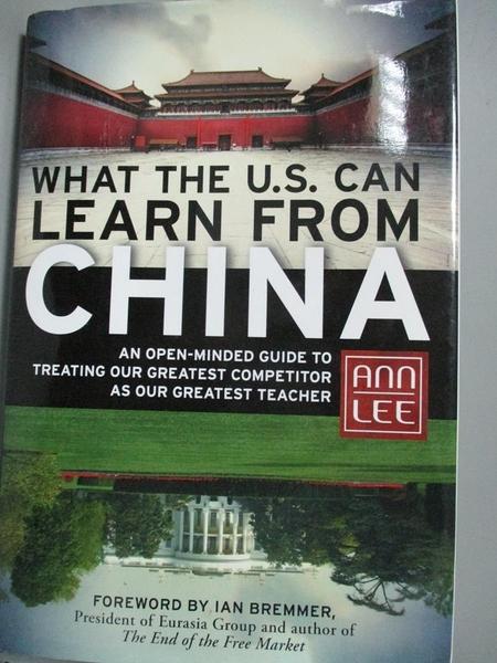 【書寶二手書T3/原文書_ZHX】What the U.S. Can Learn from China_Lee, Ann