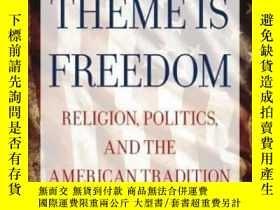 二手書博民逛書店The罕見Theme Is FreedomY307751 M. Stanton Evans Regnery P