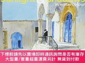二手書博民逛書店Sunlight罕見and Shadows in Watercolour: painting light from