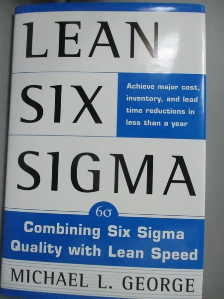 【書寶二手書T8/大學商學_FPG】Lean Six Sigma: Combining Six Sigma Quality With Lean Speed_George, Michael L.