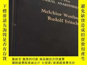 二手書博民逛書店ANIMAL罕見ANAESTHESIA 動物麻醉(第二卷 一般麻醉)Y107628 Melchior West
