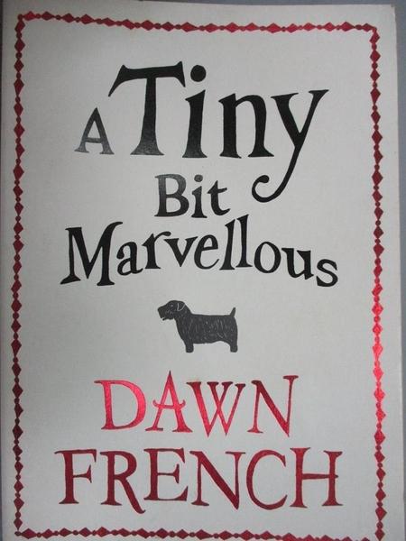 【書寶二手書T9/原文小說_MFQ】A Tiny Bit Marvellous_Dawn French