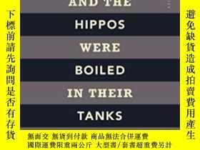 二手書博民逛書店And罕見The Hippos Were Boiled In Their Tanks-河馬在他們的水箱裏被煮了
