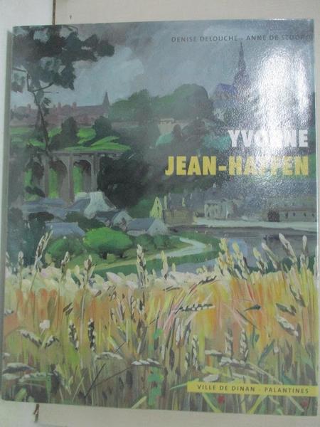 【書寶二手書T1/藝術_DW5】Yvonne Jean-Haffen_Denise Delouche, Anne de Stoop