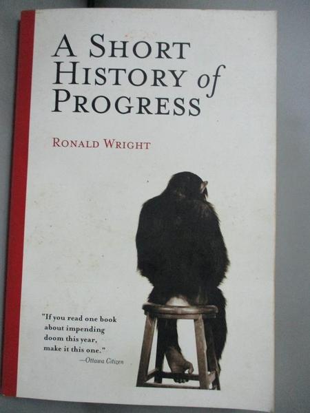 【書寶二手書T1/歷史_LKP】A Short History Of Progress_Wright, Ronald