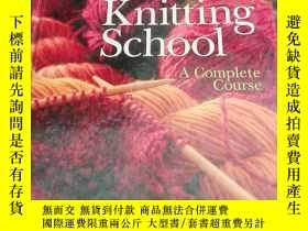 二手書博民逛書店Knitting罕見School A Complete Cour